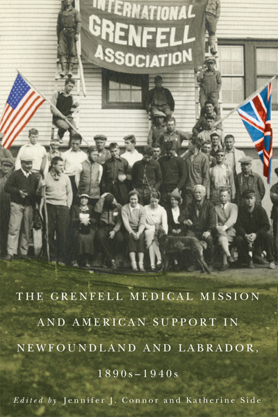 The Grenfell Medical Mission and American Support in Newfoundland and Labrador, 1890s to 1940s
